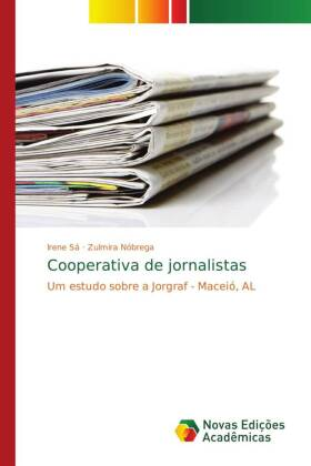 Cooperativa de jornalistas - Um estudo sobre a Jorgraf - Maceió, AL - Sá, Irene / Nóbrega, Zulmira