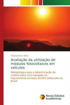 Avaliação da utilização de módulos fotovoltaicos em veículos - Metodologia para a determinação de crédito extra ciclo baseada no regulamento europeu EC443 adequado ao Brasil - Noce, Toshizaemom