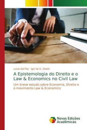 A Epistemologia do Direito e o Law & Economics no Civil Law - Um breve estudo sobre Economia, Direito e o movimento Law & Economics