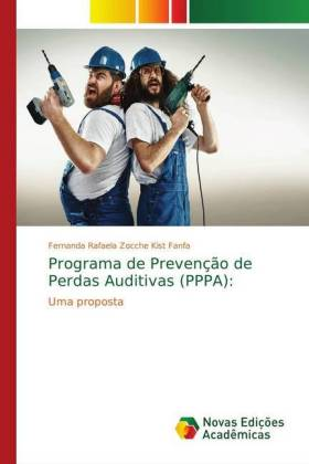 Programa de Prevenção de Perdas Auditivas (PPPA): - Uma proposta - Zocche Kist Fanfa, Fernanda Rafaela