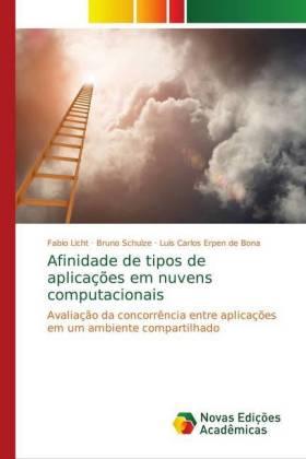 Afinidade de tipos de aplicações em nuvens computacionais - Avaliação da concorrência entre aplicações em um ambiente compartilhado - Licht, Fabio / Schulze, Bruno / Erpen de Bona, Luis Carlos