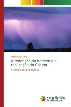 A redenção do homem e a realização do Cosmo - Antropologia Teológica - Sitoe, António Rául