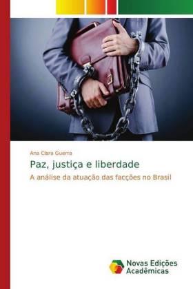 Paz, justiça e liberdade - A análise da atuação das facções no Brasil - Guerra, Ana Clara