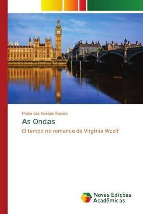 As Ondas - O tempo no romance de Virginia Woolf - Razera, Maria das Graças