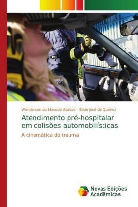 Atendimento pré-hospitalar em colisões automobilísticas - A cinemática do trauma - de Macedo Ataídes, Wanderson / de Queiroz, Silvio José