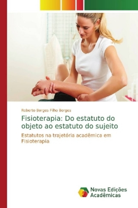 Fisioterapia: Do estatuto do objeto ao estatuto do sujeito