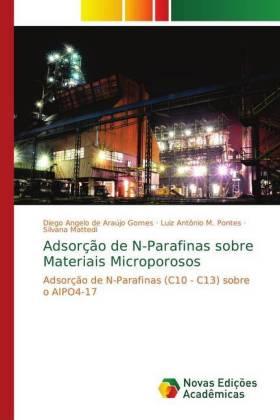 Adsorção de N-Parafinas sobre Materiais Microporosos - Adsorção de N-Parafinas (C10 - C13) sobre o AlPO4-17 - de Araújo Gomes, Diego Angelo / M. Pontes, Luiz Antônio / Mattedi, Silvana