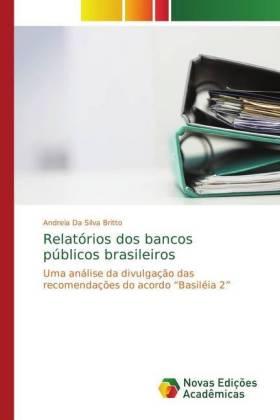 Relatórios dos bancos públicos brasileiros - Uma análise da divulgação das recomendações do acordo