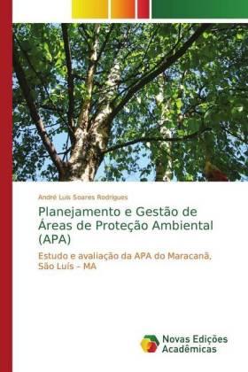 Planejamento e Gestão de Áreas de Proteção Ambiental (APA) - Estudo e avaliação da APA do Maracanã, São Luís - MA - Rodrigues, André Luis Soares