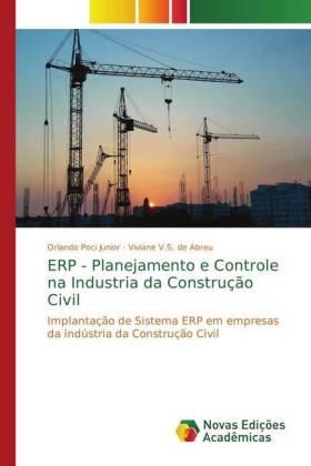 ERP - Planejamento e Controle na Industria da Construção Civil - Implantação de Sistema ERP em empresas da indústria da Construção Civil - Poci Junior, Orlando / V.S. de Abreu, Viviane