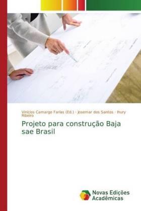 Projeto para construção Baja sae Brasil - dos Santos, Josemar / Ribeiro, Ihury / Camargo Farias, Vinícios (Hrsg.)