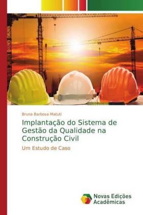 Implantação do Sistema de Gestão da Qualidade na Construção Civil - Um Estudo de Caso - Barbosa Matuti, Bruna