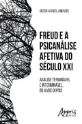Freud e a psicanálise afetiva do século xxi - VICTOR MANOEL ANDRADE