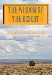 The Wisdom of the Desert - James O. Hannay