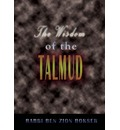 The Wisdom of the Talmud - Rabbi Ben Zion Bokser