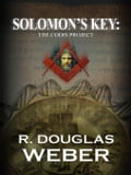 SOLOMON'S KEY: THE CODIS PROJECT A CONSPIRACY THRILLER-THE TOMB - WEBER, R., DOUGLAS