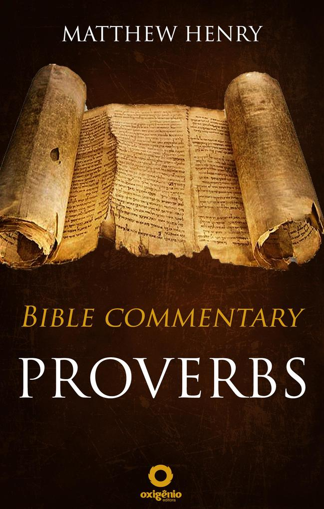 Proverbs - Complete Bible Commentary Verse by Verse als eBook von Matthew Henry - Bible Study Books