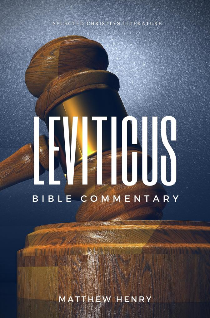 Leviticus: Complete Bible Commentary Verse by Verse