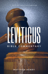 Leviticus: Complete Bible Commentary Verse by Verse Matthew Henry Author