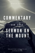 Commentary on the Sermon On The Mount - Martin Luther