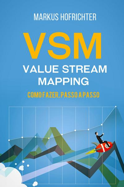VSM - Value Stream Mapping - Markus Hofrichter