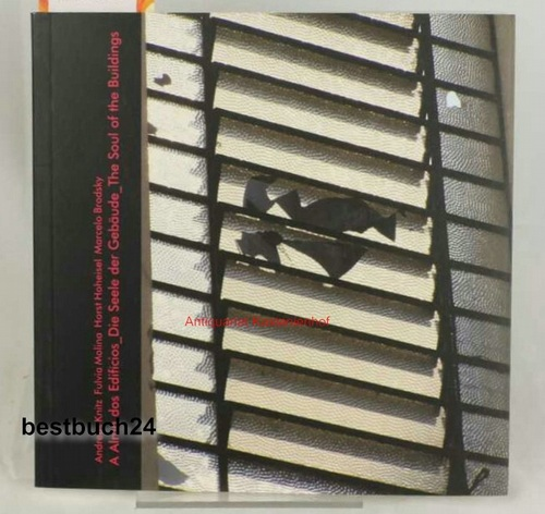 A alma dos edifícios - Die Seele der Gebäude - The soul of the buildings - Knitz, Molina   Hoheisel, Brodsky