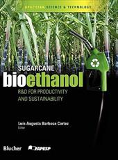 Sugarcane Bioethanol - R&d for Productivity and Sustainability - Cortez, Luis Augusto Barbosa