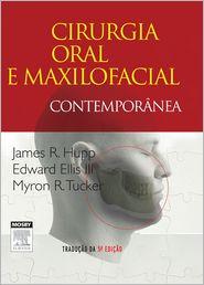 Cirurgia Oral e Maxilofacial Contemporânea - James Hupp