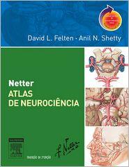 Netter Atlas de Neurociência - David L. Felten