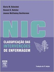 Classificacao das Intervencoes de Enfermagem (NIC) - Gloria Bulechek