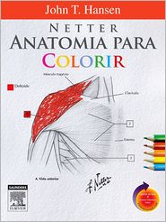 Netter Anatomia para Colorir - John Hansen