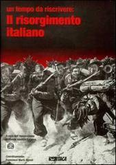 Il Risorgimento italiano. Un tempo da riscrivere - Agnoli Francesco M.