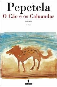 O Cão e os Caluandas - Artur Pestana