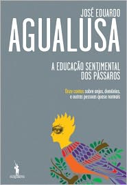 A Educação Sentimental dos Pássaros - José Eduardo Agualusa