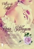 Rosa Selvagem - PATRICIA CABOT