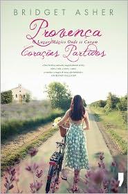 Provença o Lugar Mágico Onde se Curam Corações Partidos - Bridget Asher