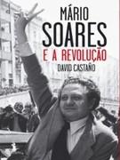 David Castano: Mário Soares e a Revolução