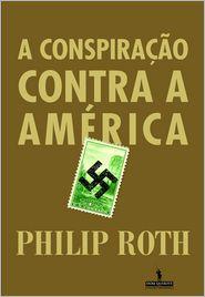 A Conspiração Contra a América - Philip Roth