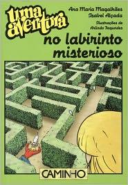 Uma Aventura no Labirinto Misterioso - Ana Maria Magalhães, Isabel Alçada