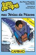 Isabel Alçada;Ana Maria Magalhães: Uma Aventura nas Férias da Páscoa