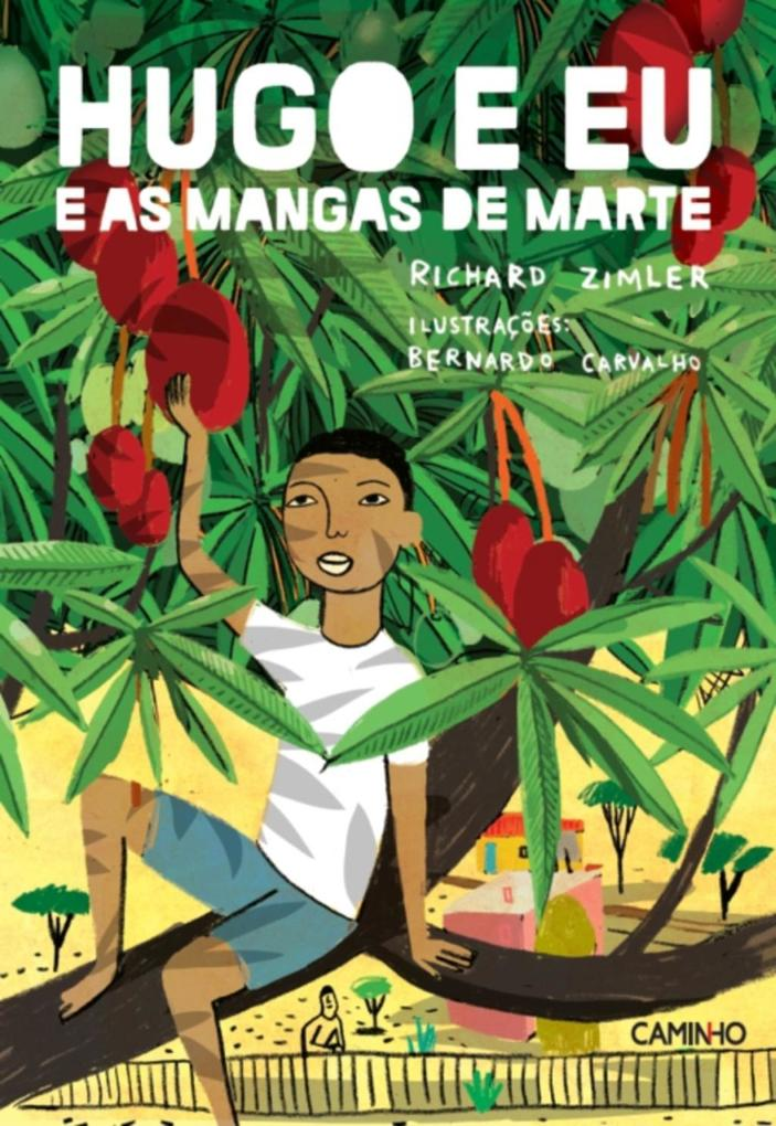 Hugo e Eu e as Mangas de Marte als eBook von Richard Zimler - Caminho