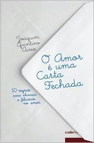 O Amor é uma Carta Fechada - Joaquim Quintino Aires
