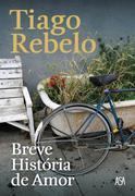 Tiago Rebelo: Breve História de Amor