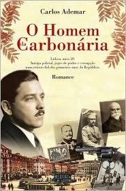 O Homem da Carbonária - Carlos Ademar Fonseca