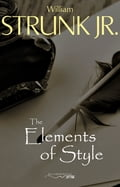 The Elements of Style, Fourth Edition - William Strunk, Jr.
