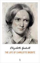The Life of Charlotte Brontë - Elizabeth Gaskell