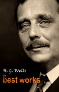 H.G. Wells: The Best Works - H.G. Wells