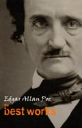 Edgar Allan Poe: The Best Works - Edgar Allan Poe