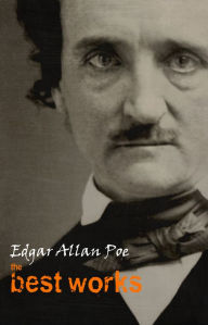 Edgar Allan Poe: The Best Works Edgar Allan Poe Author