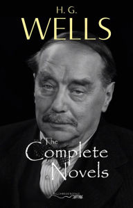 The Collected Works of H. G. Wells: The Complete Novels H. G. Wells Author